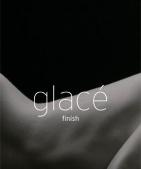 GLACE FINISH